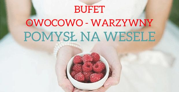 owocowy bufet warzywny