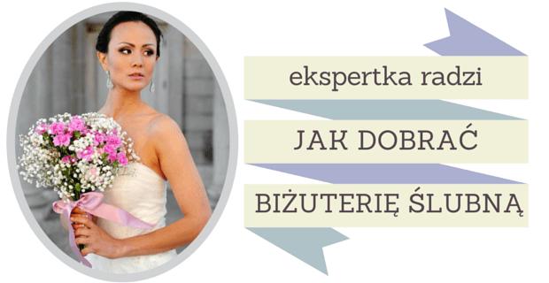 1e93b48b Dzisiejszy poradnik, który przygotowaliśmy dla Was we współpracy ze  stylistką ślubną Joanną Sirak z Novia Blanca dotyczy tematu doboru  biżuterii, ...